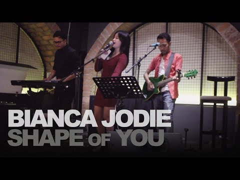 BIANCA JODIE - SHAPE OF YOU (original song of ED SHEERAN)