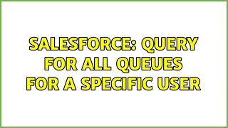 Salesforce: query for all Queues for a specific User (2 Solutions!!)