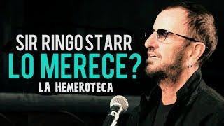 SIR RINGO STARR ¿LO MERECE?