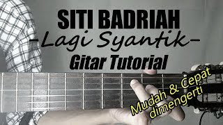 Gambar cover (Gitar Tutorial) Siti Badriah - Lagi Syantik |Cepat & Mudah dimengerti untuk pemula