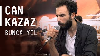 Can Kazaz  @Akustikhane  Bunca Yıl