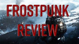Frostpunk Review - Glorious Presentation, Torturous Decisions