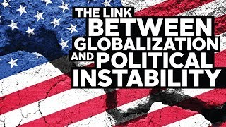 The Link Between Globalization and Political Instability