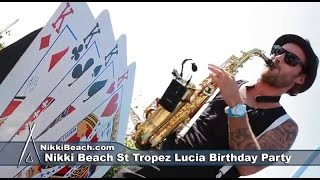 Nikki Beach St Tropez July 26 Lucias Birthday Party