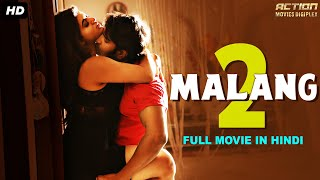 MALANG 2 - Hindi Dubbed Full Action Romantic Movie | South Indian Movies Dubbed In Hindi Full Movie