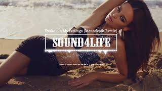 Drake - In My Feelings (Monodepth Remix) #Sound4Life