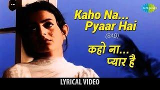 Kaho Na Pyar Hai(Sad) with lyrics   कहो ना प्यार