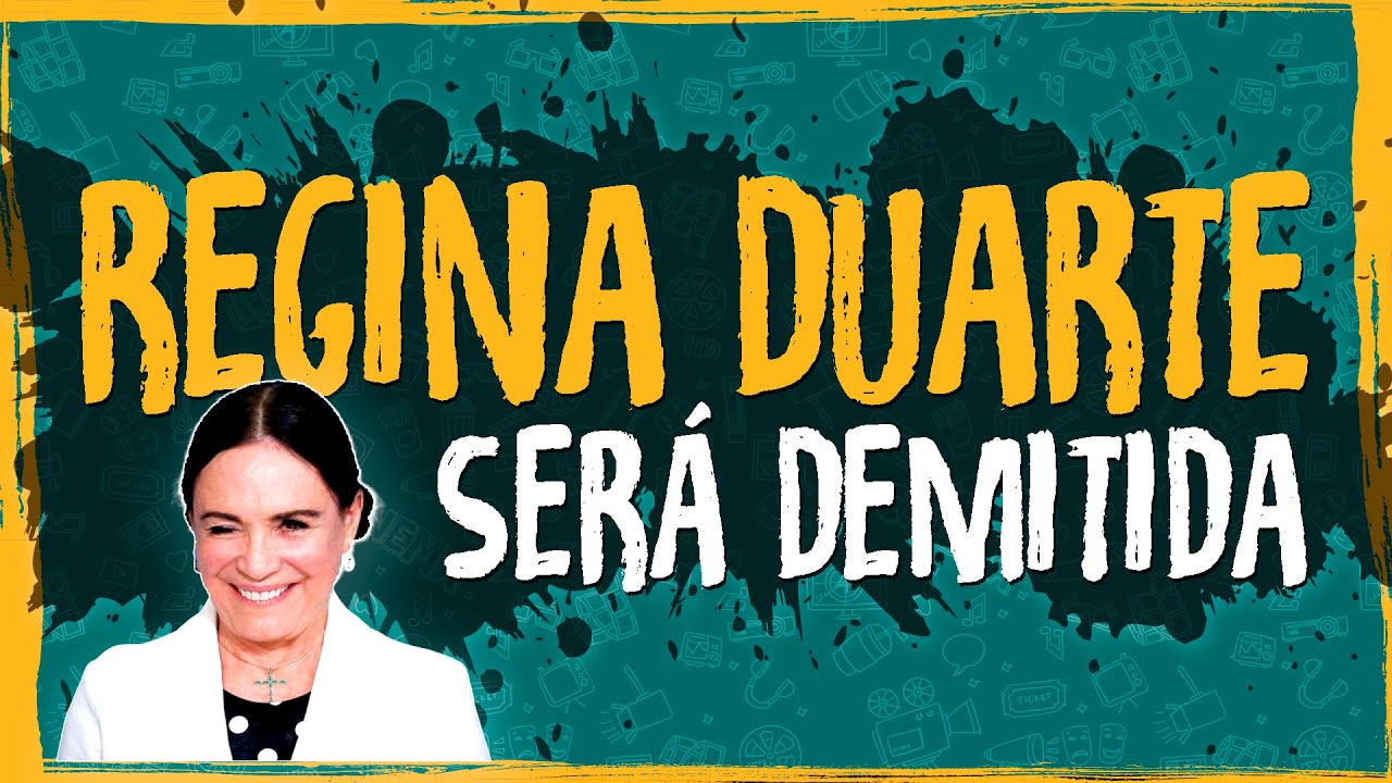 Regina Duarte Será Demitida