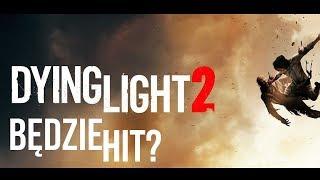 KOLEJNY POLSKI HIT?! DYING LIGHT 2 E3 2018