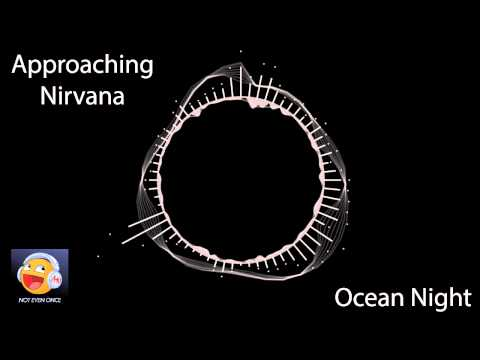 Approaching Nirvana - Ocean Night (Not Even Once)