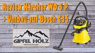 Vorstellung Kärcher WD 5 P + Umbau auf Bosch C35 Werkstattsauger