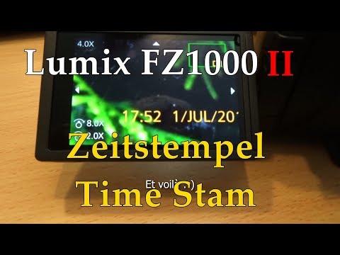 Lumix FZ1000 II - Zeitstempel Datumsstempel Time Stamp