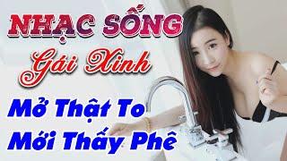 nhac-song-remix-gai-xinh-lk-nhac-song-tru-tinh-remix-mo-that-to-moi-thay-phe