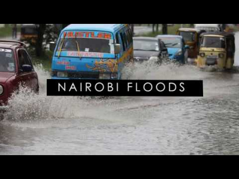 How floods wreaked havoc in Kenya's capital and its environs