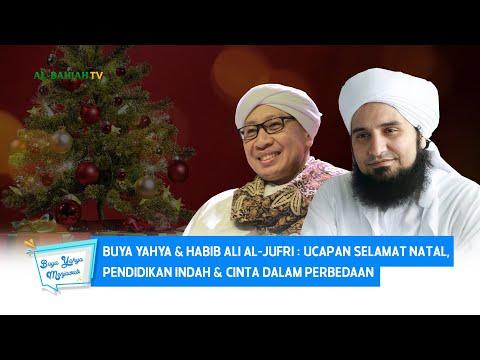 Buya Yahya & Habib Ali Al-Jufri : Ucapan Selamat Natal, Pendidikan Indah & Cinta dalam Perbedaan