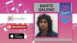 Bartô Galeno   Saudade De Rosa