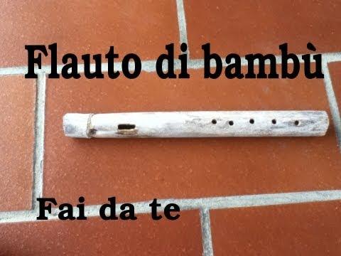 Fai da Te - Flauto traverso di bambù FUNZIONANTE