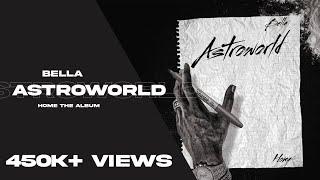 Bella Astroworld song lyrics