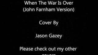 Jason Gazey - When The War Is Over - John Farnham - Karaoke Vocal Cover 2012