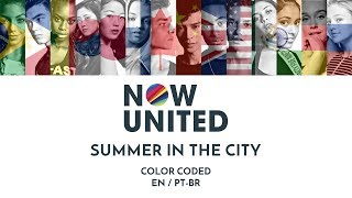 NOW UNITED   SUMMER IN THE CITY (Color Coded Lyrics ENPT BR)