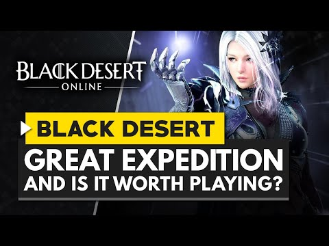 Black Desert Online | The Great Expedition & Is It Worth Playing in 2019?