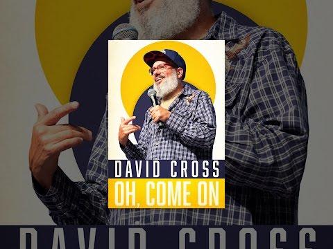 David Cross: Oh, Come On