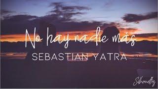 No hay nadie más - Sebastián Yatra / Letra