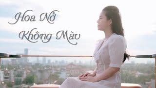 HOA NỞ KHÔNG MÀU - Hoài Lâm- Thương Võ Cover