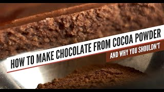 How To Make Chocolate From Cocoa Powder (and why you shouldn't)
