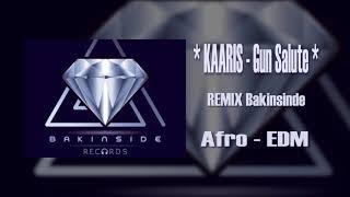Kaaris   Gun Salute ( REMIX Afro EDM Par Blady )