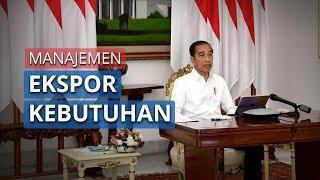 Jokowi Ingatkan Manajemen Ekspor dan Kebutuhan dalam Negeri untuk Corona Diatur Sebaik Mungkin
