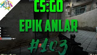 CS:GO - BLOKLA BLOKLA (CSGO Epik Anlar #103)