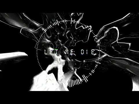 [VOCALOID ORIGINAL] Let Me Die feat. DEX