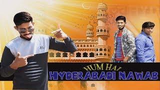 Hum hain hyderabadi nawab New Hyderabadi Song | 2019 Songs|