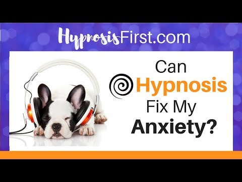 Can hypnosis help fix your anxiety?