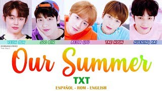 TXT - Our Summer   Lyrics: Español - Rom - English