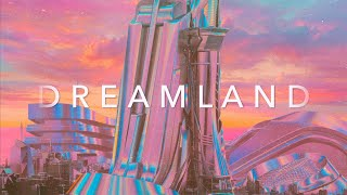 DREAMLAND   A Pure Chillwave Synthwave Cyber Mix Special