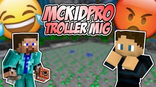 MCKIDPRO TROLLER MIG!! - OPPrison #2