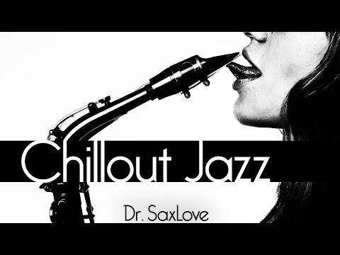 Chillout Jazz • Smooth Jazz Saxophone Instrumental Music for Relaxing and Study