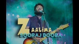 Zaalima X Sooraj dooba hai -Live | Arijit Singh