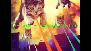 Baddest B!tch - B-Low (WITH LYRICS)