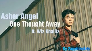 Asher Angel - One Thought Away ft. Wiz Khalifa (Lyrics) | ZapphireArts