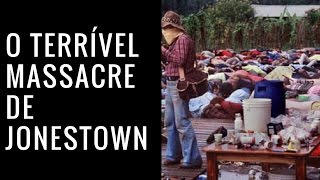O Terrível Massacre De Jonestown