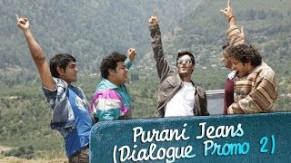 Meet the kings of Kasauli - Dialogue Promo 2 - Purani Jeans