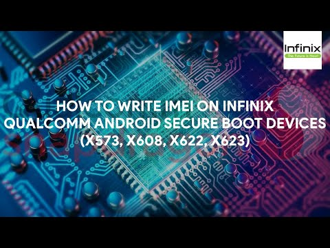 How To Write IMEI On Infinix Qualcomm Android  Secure Boot Devices (X573, X608, X622, X623)