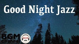 Good Night Jazz - Smooth Jazz Chillout Lounge Music