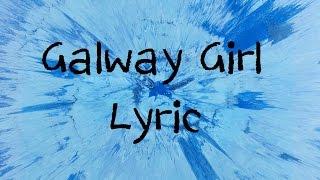 Galway Girl - Ed Sheeran [Lyric]