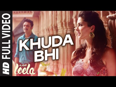 'Khuda Bhi' FULL VIDEO Song | Sunny Leone | Mohit Chauhan | Ek Paheli Leela Mp3