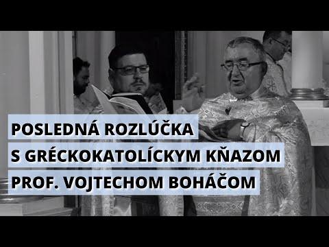 Posledná rozlúčka s gréckokatolíckym kňazom prof. Vojtechom Boháčom