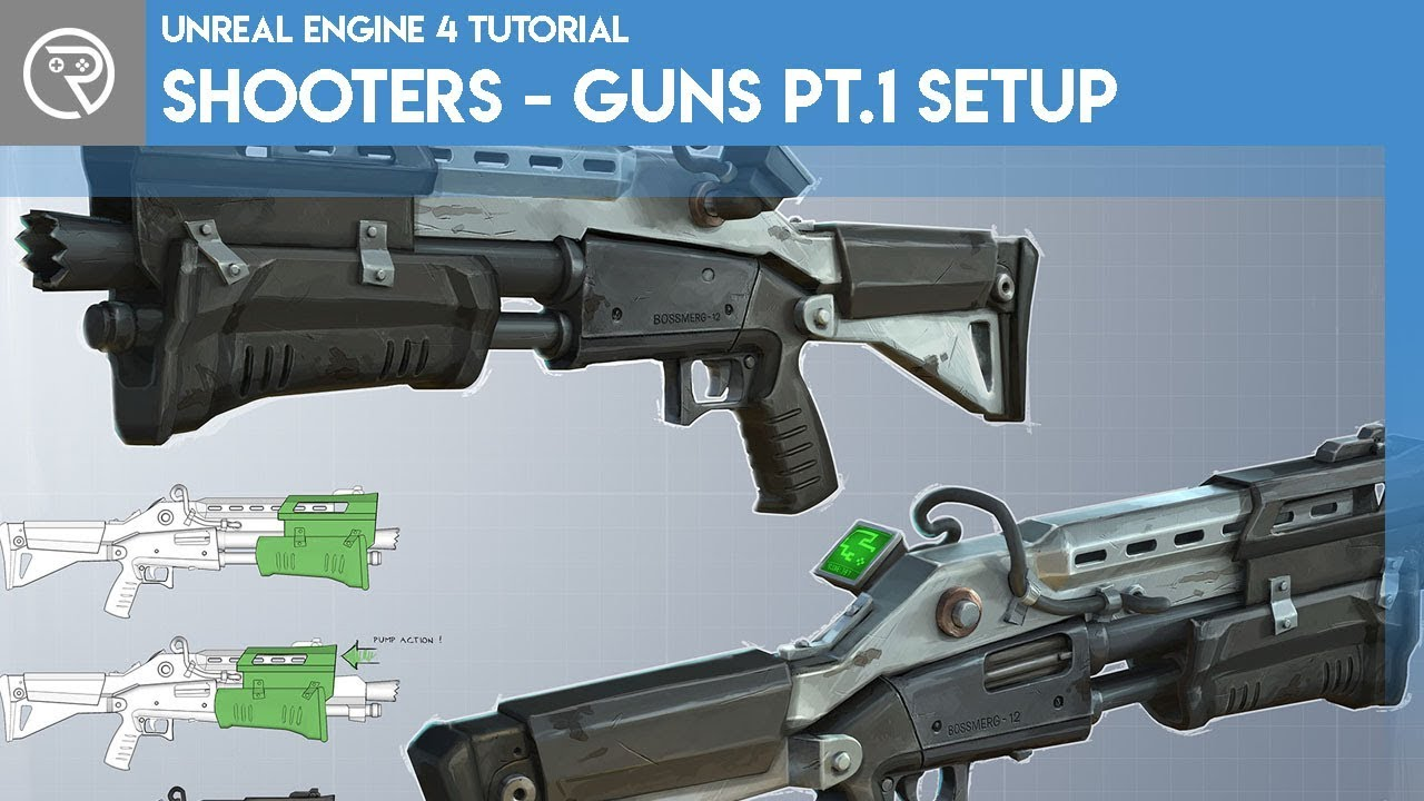 Unreal Engine 4 Tutorial - Shooter - Guns Part 1 Setting Up